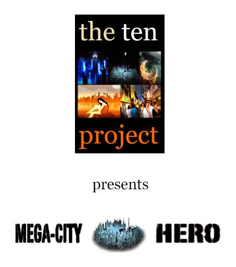 TEN presents Mega-City Hero